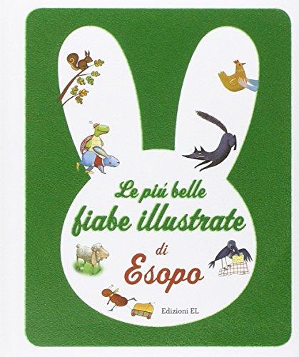 Le più belle fiabe illustrate di Esopo. Ediz. illustrata