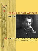 Frank Lloyd Wright to 1910