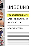 Image of Unbound: Transgender Men and the Remaking of Identity
