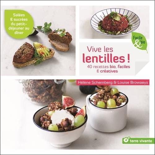 Vive les lentilles !: 40 recettes bio faciles et créatives (Poche)