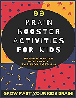 99 BRAIN BOOSTER ACTIVITIES FOR KIDS: BRAIN BOOSTER WORKBOOK FOR KIDS AGES 4-8
