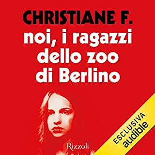 Noi, i ragazzi dello zoo di Berlino                   By:                                                                                                                                 Christiane F.                               Narrated by:                                                                                                                                 Chiara Leoncini                      Length: 11 hrs and 48 mins     Not rated yet     Overall 0.0