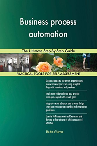 Business process automation: The Ultimate Step-By-Step Guide (English Edition)