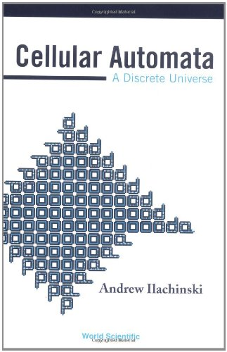 Download Cellular Automata: A Discrete Universe 