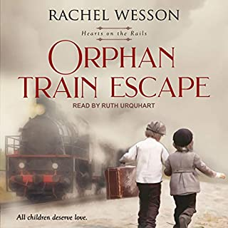 Orphan Train Escape     Hearts on the Rails Series, Book 1              By:                                                                                                                                 Rachel Wesson                               Narrated by:                                                                                                                                 Ruth Urquhart                      Length: 5 hrs and 58 mins     Not rated yet     Overall 0.0
