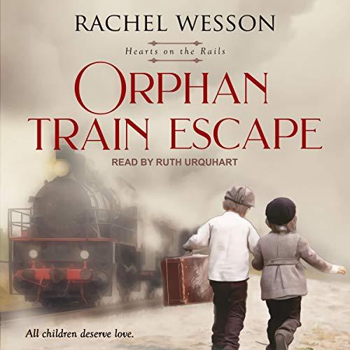 Orphan Train Escape Audiobook By Rachel Wesson cover art