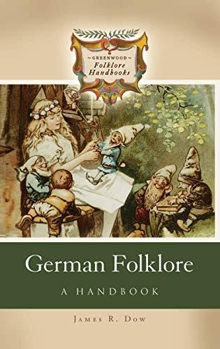 German Folklore: A Handbook (Greenwood Folklore Handbooks)