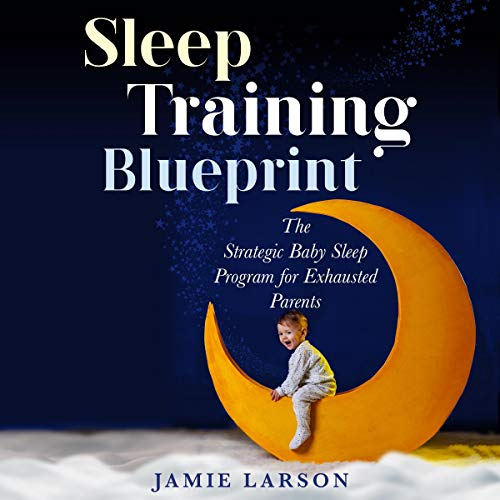 Sleep Training Blueprint cover art