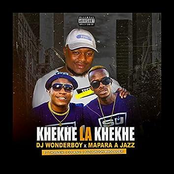 Khekhe La Khekhe (feat. Thobzen, Jozilondon, Mapara A Jazz, Colano)