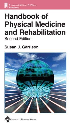 Handbook of Physical Medicine and Rehabilitation Basics (Lippincott Williams & Wilkins Handbook)