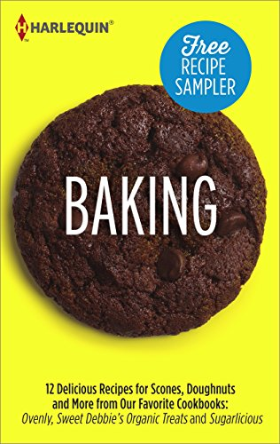 Baking Recipe Sampler: Delicious Recipes for Scones, Doughnuts and More from Our Favorite Cookbooks: Ovenly, Sweet Debbie's Organic Treats and Sugarlicious by [Erin Patinkin, Agatha Kulaga, Debbie Adler, Meaghan Mountford]