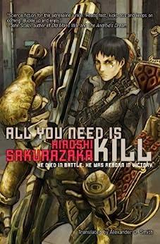 [Hiroshi Sakurazaka, Joseph Reeder, Alexander O. Smith]のAll You Need Is Kill (English Edition)