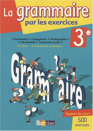 GRAMMAIRE PAR EXERCIC 3E 2008