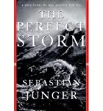 The Perfect Storm; A True Story of Men Against the Sean