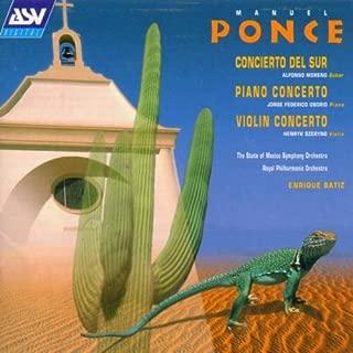 Ponce: Piano Concerto  / Concierto del sur  / Concerto for Violin & Orchestra