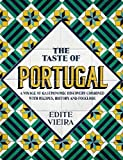 The Taste of Portugal: A Voyage of Gastronomic Discovery Combined with Recipes, History and Folklore.
