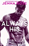 Always His (Unstoppable Alphas Book 1)