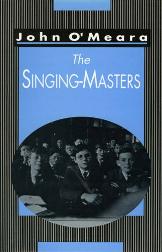 The Singing-Masters -  John O'Meara, Hardcover