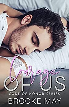Courage of Us (Code of Honor Book 1) by [Brooke May, Dark Covers, Editing Indies]
