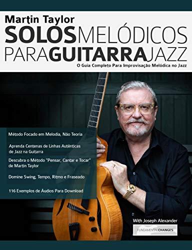 Martin Taylor Solos Melódicos para Guitarra Jazz: O Guia Completo ...