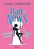 Bad News: Schönheit schützt vor Strafe nicht (Sophie Bergmann 2)