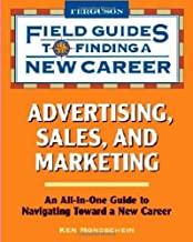 Advertising, Sales, and Marketing (Field Guides to Finding a New Career)