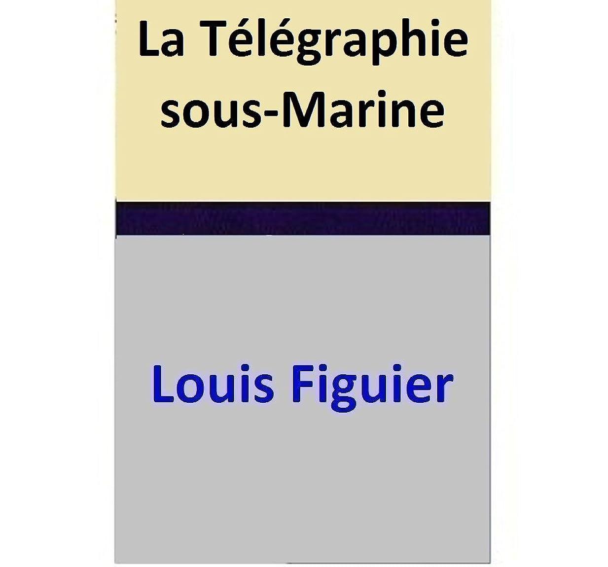 綺麗な寺院崩壊La Télégraphie sous-Marine (French Edition)
