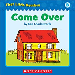 First Little Readers: Come Over (Level B) by [Liza Charlesworth]