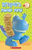 Dragon's Pancake Party! (Scholastic Readers)