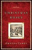 Christmas Roses by Amanda Cabot