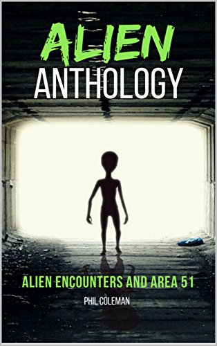 ALIEN ANTHOLOGY: Alien Encounters and Area 51 - 2 Books in 1