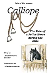 Calliope: The Tale of a Police Horse in WWII Paperback