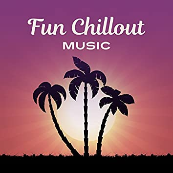 Fun Chillout Music – Cool Party Music, Ambient Chillout, Chillout Relax, Deep Chill, Chill Out