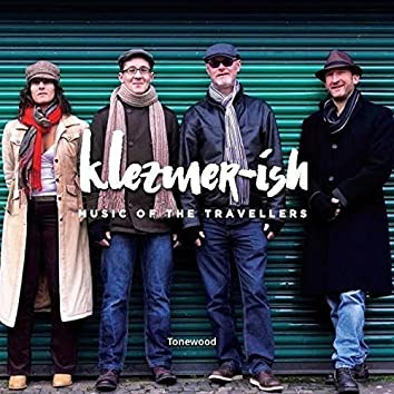 Klezmer-ish...Music of the Travellers