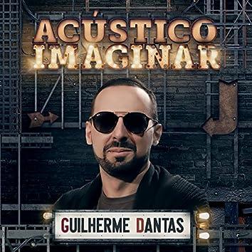Acústico Imaginar: Guilherme Dantas
