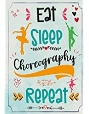 """Eat Sleep Choreography ~ Dance Teacher Gifts: Funny Small Lined Paperback Notebook or Journal for Dance Coach Appreciation, Thank you   Great Gifts Ideas Form Student   Perfect for Women And Men   100 pages 7""""x 10"""""""