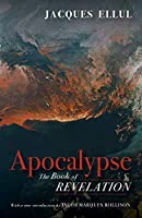 Apocalypse: The Book of Revelation (Jacques Ellul Legacy Series)