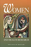 Women and Health Research: Ethical and Legal Issues of Including Women in Clinical Studies (Women and Health Research; Ethical and Legal Issues of Including Women in Clinical Studies)