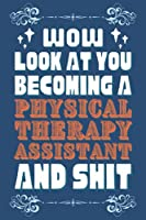 Physical Therapy Assistant Gifts: Blank Lined Notebook Journal Diary Paper, a Funny and Appreciation Gift for Physical Therapy Assistant to Write in