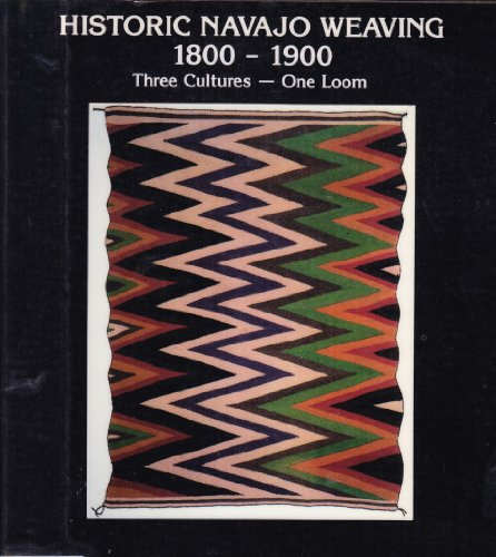Historic Navajo Weaving 1800-1900: Three Cultures One Loom by Tyrone D. Cambell (1987-01-03)