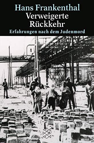 Verweigerte Rückkehr. Erfahrungen nach dem Judenmord (Fischer Geschichte)