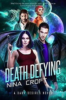 Death Defying (Dark Desires Book 3) by [Nina Croft]