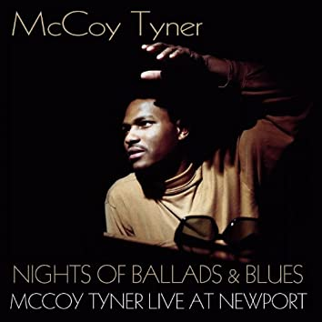 Nights of Ballads and Blues (McCoy Tyner Live At Newport)
