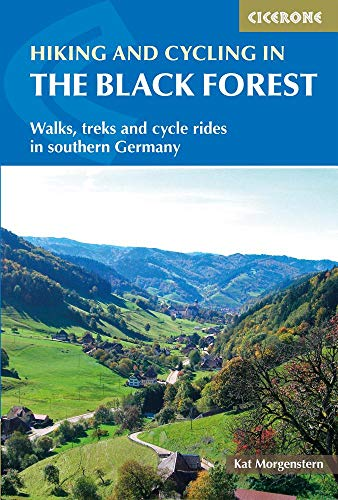 Hiking and Cycling in the Black Forest: Walks, treks and cycle rides in southern Germany (Cicerone Hiking and Biking)
