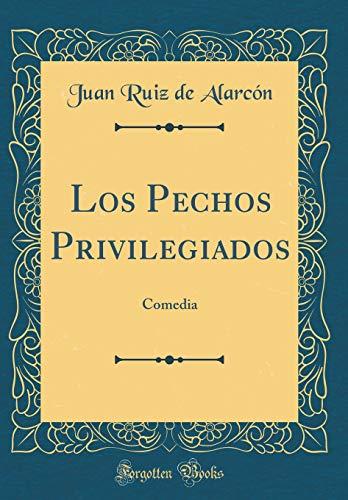 Los Pechos Privilegiados: Comedia (Classic Reprint)