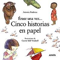 Érase una vez cinco historias en papel/ Once Upon a Time There Were Five Stories