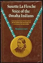 Susette LA Flesche: Voice of the Omaha Indians