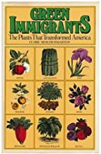 Green Immigrants: The Plants That Transformed America (Hardcover with Dust Jacket, Very Good+)