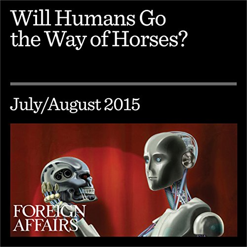 Will Humans Go the Way of Horses? audiobook cover art