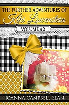 The Further Adventures of Kiki Lowenstein, Volume #2: Short Stories that Accompany the Kiki Lowenstein Mystery Series (The Further Adventures of Kiki Lowenstein Collection) by [Joanna Campbell Slan]